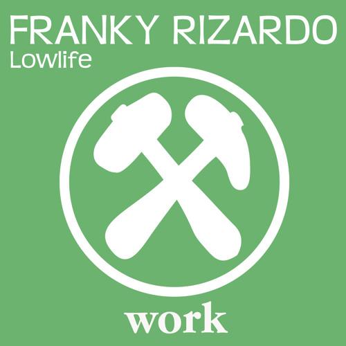 Franky Rizardo - Lowlife (OUT NOW)