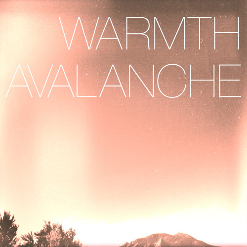 Warmth - Avalanche EP (Preview)