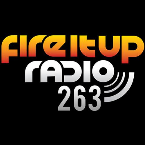 Fire It Up Radio 263