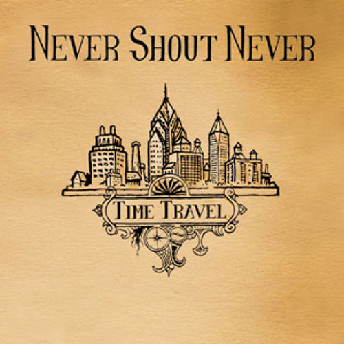 Time Travel - Never Shout Never