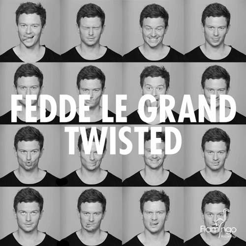 Fedde Le Grand - Twisted (OUT NOW)