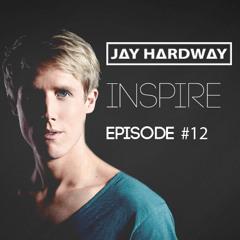 Jay Hardway | 'Inspire' Podcast #12