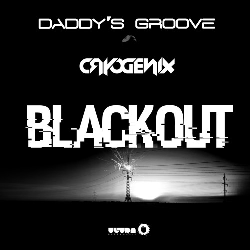 Daddy's Groove & Cryogenix - Blackout (Preview) - Out August 1st