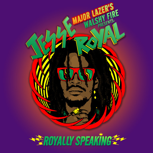 Major Lazer's Walshy Fire Presents: Jesse Royal - Royally Speaking
