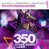 Aly & Fila meets Roger Shah Ft. Sylvia Tosun - Eye 2 Eye (FSOE 350 Anthem) OUT NOW