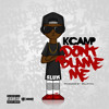 K Camp - Don't Blame Me
