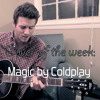Magic- Coldplay (Covered by Andrew Galucki)