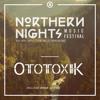 -OTOTOXIK-NORTHERN NIGHTS MUSIC FESTIVAL 2014 MIXTAPE