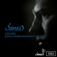 Cirez D - On Off (Jewelz & Sparks Melbourne Version)