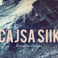 Cajsa Siik - Relentless Delight