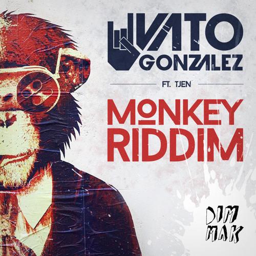 Vato Gonzalez ft. Tjen - Monkey Riddim (Preview) (Out Now)