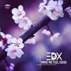 EDX - Make Me Feel Good (Original Mix)