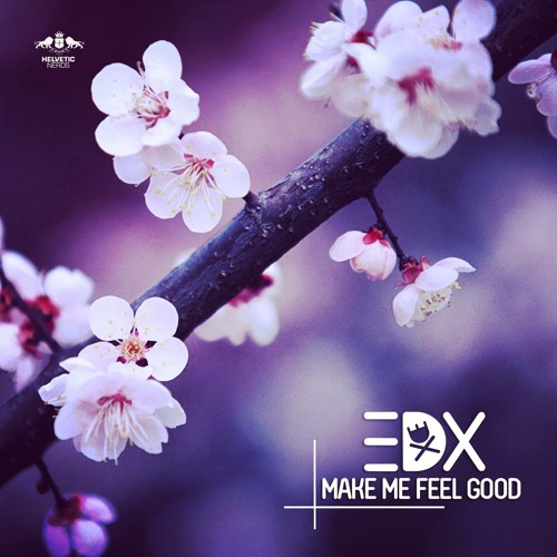 EDX - Make Me Feel Good (Original Mix)