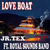 LOVE BOAT ........ BY JR. TEX FT. THE ROYAL SOUNDS BAND UK ..........