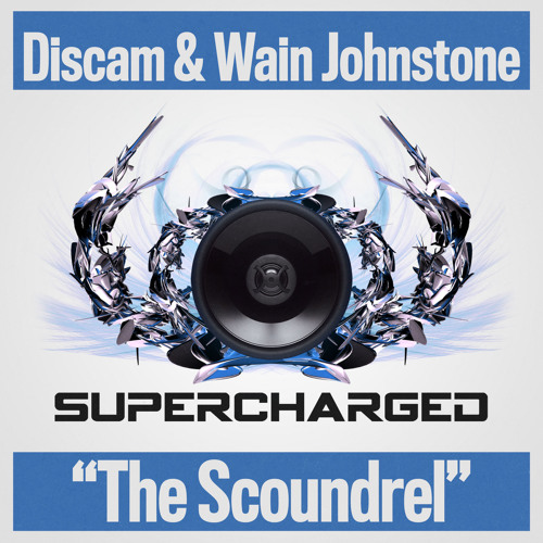 Discam, Wain Johnstone - The Scoundrel [Supercharged]
