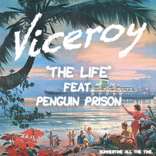 Viceroy - The Life Feat. Penguin Prison