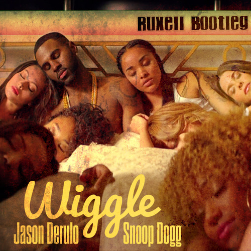 Jason Derulo - Wiggle Ft. Snoop Dogg (Ruxell Bootleg)