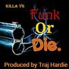 Funk Or Die - Killa YG