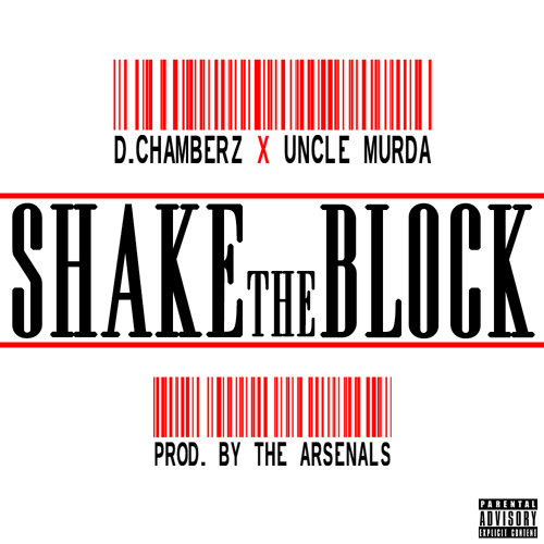 Shake The Block (Dirty) Ft. Uncle Murda