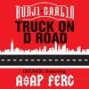 Bunji Garlin - Truck On D Road Remix Featuring A$AP Ferg