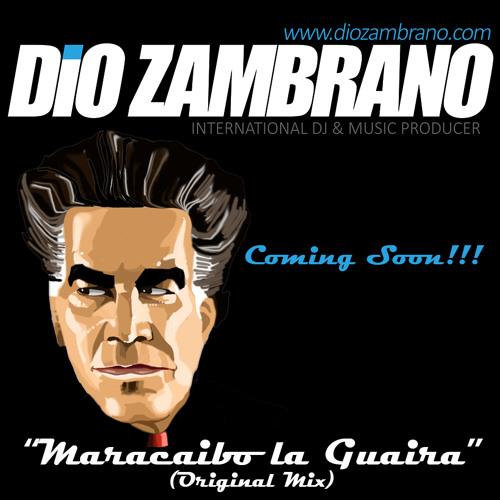Dio Zambrano - Maracaibo La Guaira (Original Mix)