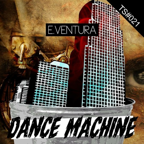 E.Ventura - Dance Machine (Original Mix)