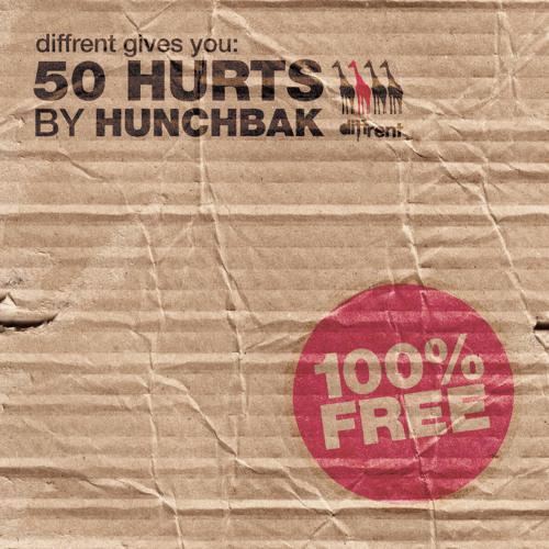 Hunchbak - 50 Hurts [Free Download]