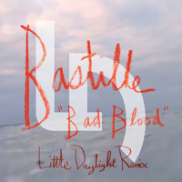 Bastille Bad Blood (Little Daylight Remix) Artwork