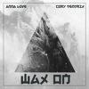 Wax On - AnnaLove x Cory Kendrix