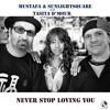 Mustafa & Sunlightsquare feat Tasita D' Mour  - Never Stop Loving You