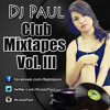 Dj Paul Club Mixtapes Vol. 03