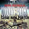 MONEY BAGZ[EXCLUSIVE REMIX]MOE REALLA FT SUSHI RICH PORTER at ARIZONA HIGH CLASS MUSIC HEADQUARTERS
