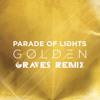 Parade Of Lights - Golden (Graves Remix)