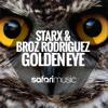 StarX & Broz Rodriguez - Golden Eye (BASS TONE Remix) (OUT NOW!!) [Safari Music]
