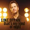Luke Bryan That's My Kind of Night Cover