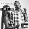 Vell - Thugs N Hoes [Prod. DJ Mustard]