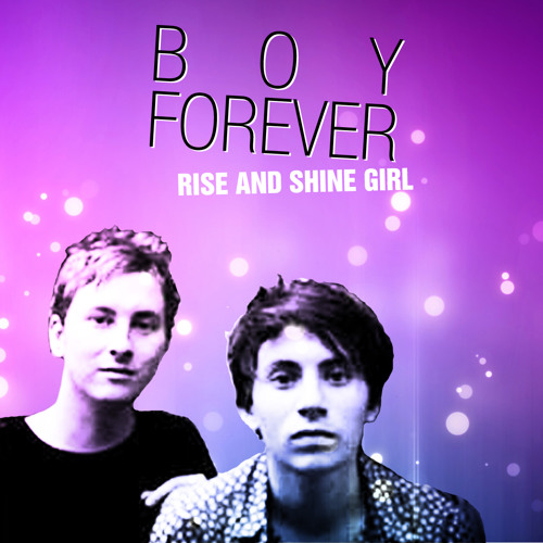 Boy Forever - Rise and Shine Girl ft. Crowman