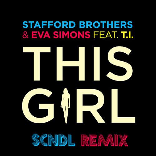 This Girl (SCNDL REMIX) - Stafford Brothers ft. Eva Simons & T.I. [TEASER]