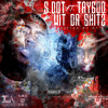 S. Dot - Wit Da Shitz (Feat. Tay600) [Prod. By DJ L]