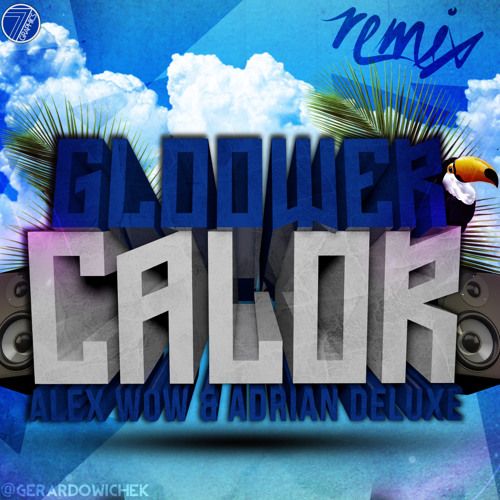 Gloower - Calor (Alex Wow & Adrian Deluxe  Remix)