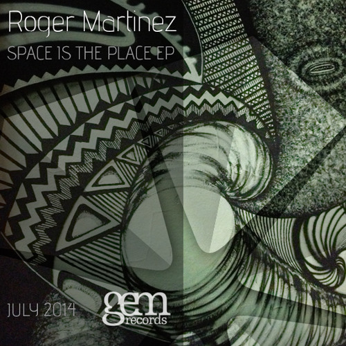 Roger Martinez - Space is the Place EP
