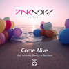Pink Noisy - Come Alive Feat. Andreea Banica & Reckless