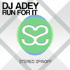 DJ ADEY - Run For It (Original Mix)