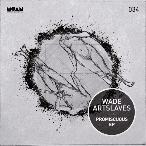 Wade, Artslaves - Promiscuous (Original) // OUT NOW ON BEATPORT