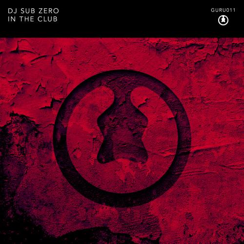 DJ SUB ZERO - In The Club [GURU011]