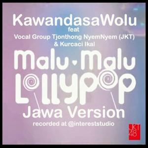 Kawandasawolu - Malu Malu Lolly Pop (Jawa Version)