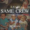 Ray Jr. - Same Crew (The Good Guys Exclusive)