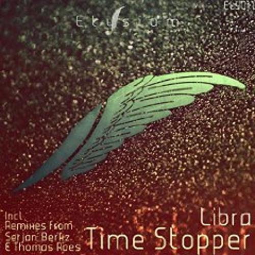 Libra - Time Stopper (Serjan Remix) OUT NOW!