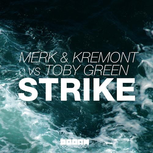 Merk & Kremont Vs Toby Green - Strike (Available August 4)