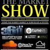 (FRENCH) GRANDE PREMIÈRE:The Market Show-Podcast 360FMTVcom - Animé par Slikk Blaze & Warren Market